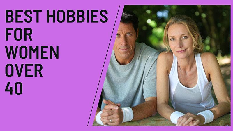 hobbies for women over 40