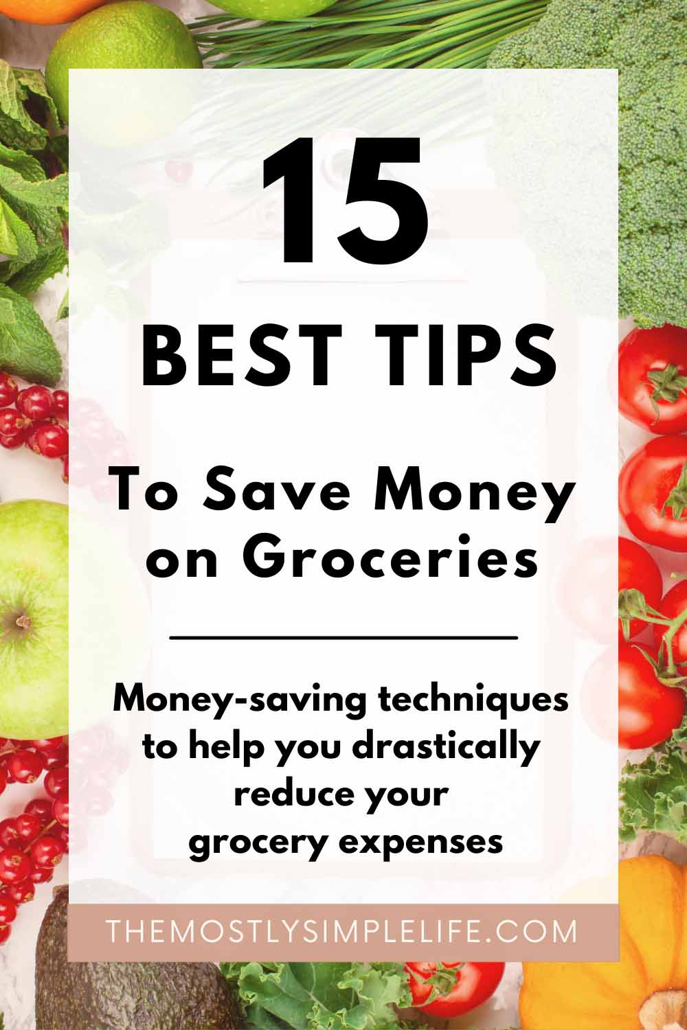 15 Best Tips to Save Money on Your Groceries