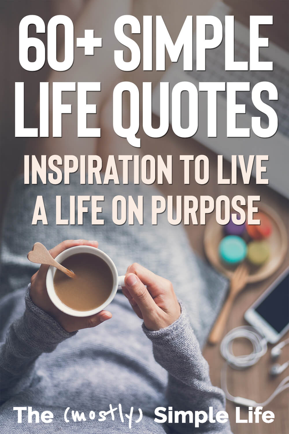 100 Simple Life Quotes to Inspire You to a Simple & Happy Life
